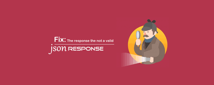 The Response is not a valid JSON Response
